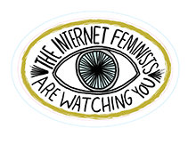 Internet%20feminists%20are%20watching%20you%20cover